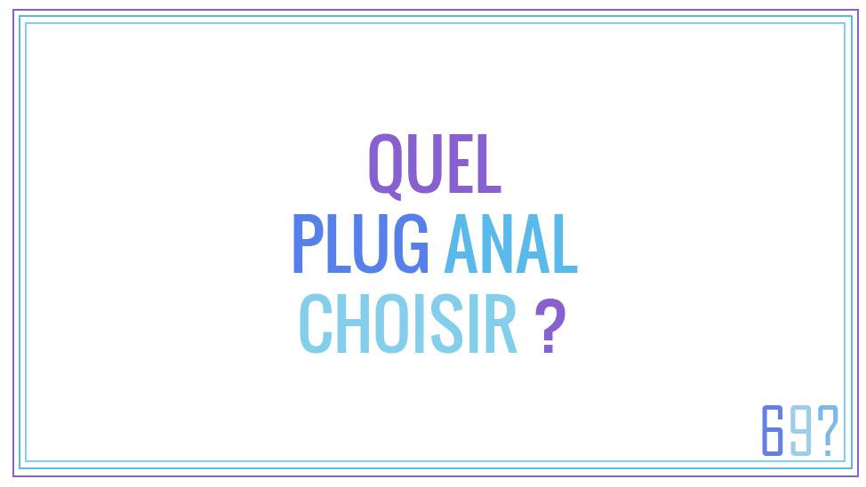 Quel plug anal choisir ?