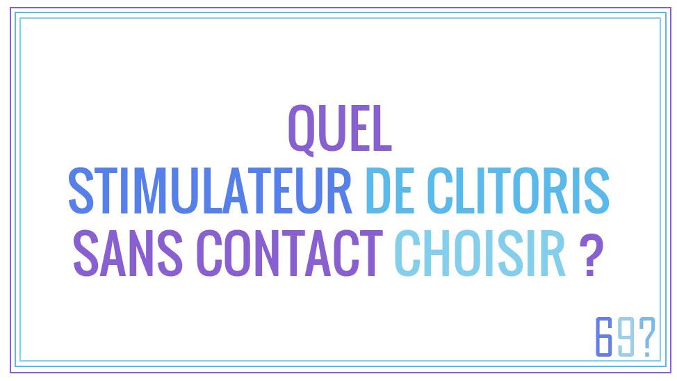 Quel stimulateur de clitoris sans contact choisir ?